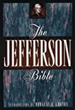 Thomas Jefferson: The Jefferson Bible: The Life and Morals of Jesus of Nazareth