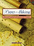 Elliot, Marion: Paper Making: How to Create Original Effects with Paper, Including Watermarked, Embossed, and Marbled Papers - 13 Projects