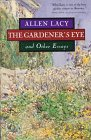 Lacy, Allen: The Gardener's Eyes and Other Essays