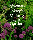 Rosemary Verey's Making of a Garden by…