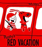 Rusty's Red Vacation by Kelly Adam…