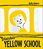 Asbury, Kelly: Yolanda's Yellow School