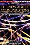 Green, John: The New Age of Communications (Scientific American Focus Book)