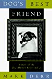 Derr, Mark: Dog&#39;s Best Friend: Annals of the Dog-Human Relationship
