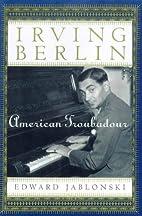 Irving Berlin: American Troubadour by Edward…