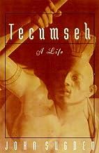 Tecumseh: A Life by John Sugden
