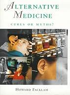 Alternative Medicine by Howard Facklam