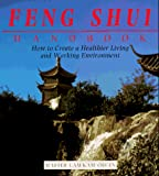 Chuen, Lam Kam: The Feng Shui Handbook : How to Create a Healthier Living and Working Environment