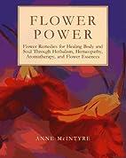 Flower Power: Flower Remedies for Healing…