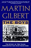 Gilbert, Martin: The Boys: The Story of 732 Young Concentration Camp Survivors