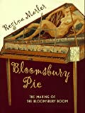 Marler, Regina: Bloomsbury Pie: The Making of the Bloomsbury Boom