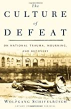 The Culture of Defeat: On National Trauma,…