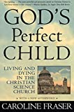 Ware: God&#39;s Perfect Child : Living and Dying in the Christian Science Church