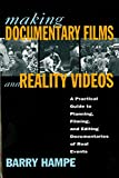 Hampe, Barry: Making Documentary Films and Reality Videos: A Practical Guide to Planning, Filming, and Editing Documentaries of Real Events