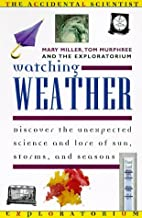 Watching Weather (Accidental Scientist) by…
