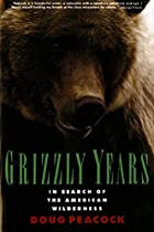 Grizzly Years: In Search of the American…
