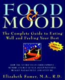 Somer, Elizabeth: Food & Mood: The Complete Guide to Eating Well and Feeling Your Best