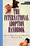 Alperson, Myra: The International Adoption Handbook: How to Make an Overseas Adoption Work for You
