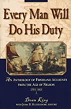 Every Man Will Do His Duty: An Anthology of…