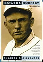 Rogers Hornsby: A Biography by Charles C.…