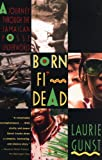 Gunst, Laurie: Born Fi&#39; Dead: A Journey Through the Jamaican Posse Underworld