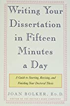 Writing Your Dissertation in Fifteen Minutes…