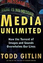 Media Unlimited : How the Torrent of Images…