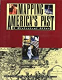 Carnes, Mark C.: Mapping America's Past : A Historical Atlas