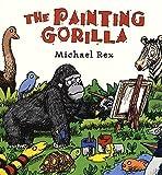 Rex, Michael: The Painting Gorilla