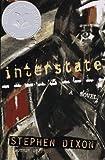Dixon, Stephen: Interstate: A Novel