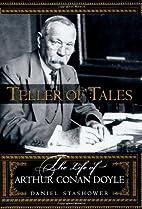 Teller of Tales: The Life of Arthur Conan…