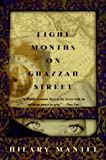 Mantel, Hilary: Eight Months on Ghazzah Street: A Novel