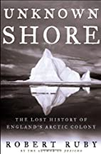 Unknown Shore: The Lost History of England's…