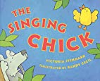THE SINGING CHICK by Victoria Stenmark