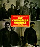King, David: The Commissar Vanishes: The Falsification of Photographs and Art in Stalin&#39;s Russia