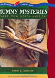 Guiberson, Brenda Z.: Mummy Mysteries: Tales from North America