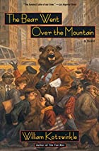 The Bear Went Over the Mountain: A Novel…