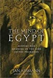 Assmann, Jan: The Mind of Egypt : History and Meaning in the Time of the Pharaohs