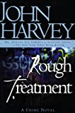 Harvey, John: Rough Treatment