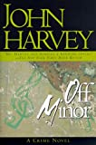 Harvey, John: Off Minor