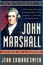 John Marshall: Definer of a Nation by Jean…