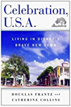 Celebration, U.S.A.: Living in Disney's…