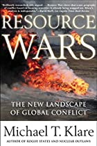 Resource Wars: The New Landscape of Global&hellip;