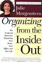 Organizing from the Inside Out by Julie…