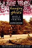 Becker, Jasper: Hungry Ghosts: Mao's Secret Famine