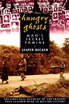 Hungry Ghosts by Jasper Becker