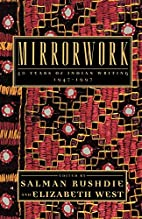 Mirrorwork: 50 Years of Indian Writing…