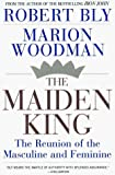 Robert Bly: The Maiden King: The Reunion of Masculine and Feminine