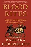 Ehrenreich, Barbara: Blood Rites: Origins and History of the Passions of War