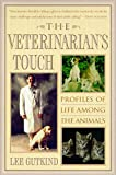 Gutkind, Lee: The Veterinarian's Touch: Profiles of Life Among Animals